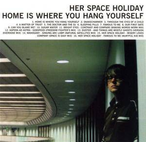 Cover - Her Space Holiday: Home Is Where You Hang Yourself