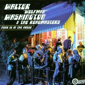 "Cover - Walter ""Wolfman"" Washington: Funk Is In The House"