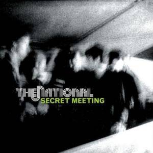 Cover - National, The: Secret Meeting