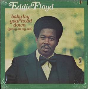 Cover - Eddie Floyd: Baby Lay Your Head Down (Gently On My Bed)