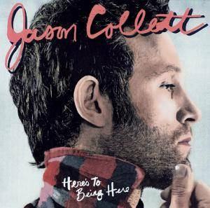 Jason Collett: Here's To Being Here - Cover