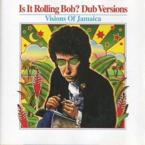 Is It Rolling Bob? Dub Versions - Visions Of Jamaica - Cover