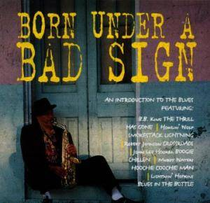 Born Under A Bad Sign - Cover