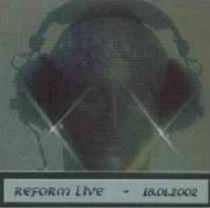 Cover - Reform: Reforn Live 18.01.2002
