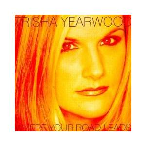 Trisha Yearwood: Where Your Road Leads - Cover