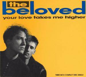 Cover - Beloved, The: Your Love Takes Me Higher