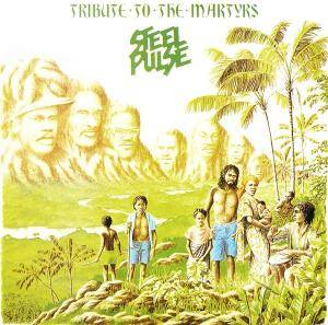 Steel Pulse: Tribute To The Martyrs - Cover