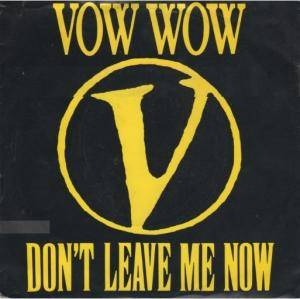 Cover - Vow Wow: Don't Leave Me Now