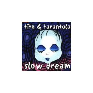 Cover - Tito & Tarantula: Slow Dream