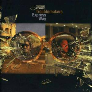 Cover - Troublemakers: Express Way
