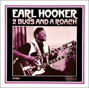 Cover - Earl Hooker: Two Bugs And A Roach