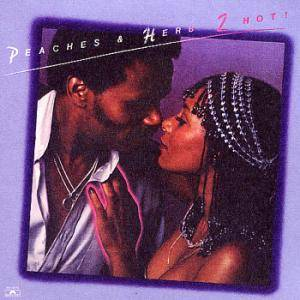 Cover - Peaches & Herb: 2 Hot !
