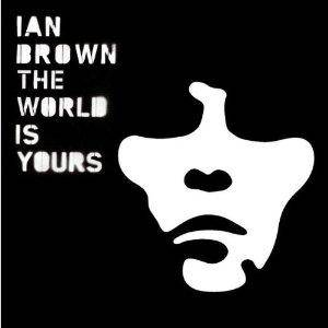 Ian Brown: The World Is Yours (CD) - Bild 1