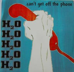 Cover - H₂O: Can't Get Off The Phone