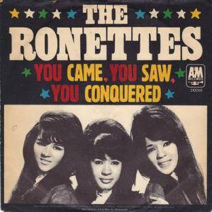 Cover - Ronettes, The: You Came, You Saw, You Conquered
