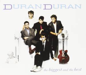 Duran Duran: Biggest And The Best, The - Cover