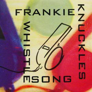 Cover - Frankie Knuckles: Whistle Song, The