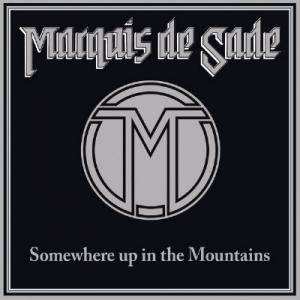 Marquis De Sade: Somewhere Up In The Mountains - Cover