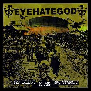 EyeHateGod: New Orleans Is The New Vietnam - Cover