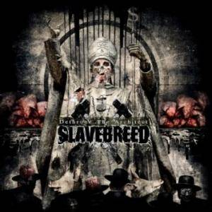 Cover - Slavebreed: Dethrone The Architect