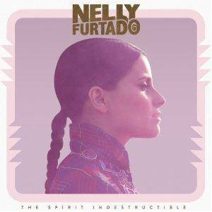 Cover - Nelly Furtado: Spirit Indestructible, The