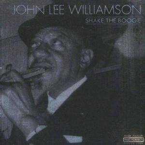 John Lee Williamson: Shake The Boogie - Cover
