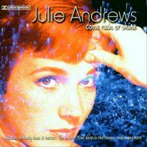 Cover - Julie Andrews: Come Rain Or Shine
