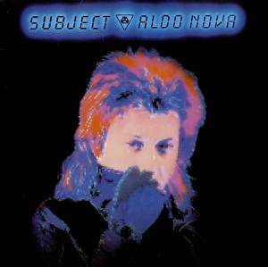Cover - Aldo Nova: Subject...Aldo Nova