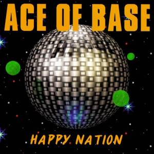 Ace Of Base: Happy Nation - Cover