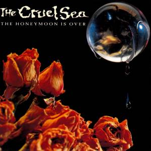 The Cruel Sea: Honeymoon Is Over, The - Cover