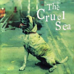 Cover - Cruel Sea, The: Three Legged Dog