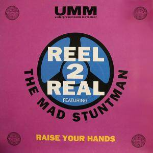 Reel 2 Real Feat. The Mad Stuntman: Raise Your Hands - Cover