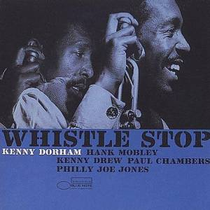 Cover - Kenny Dorham: Whistle Stop