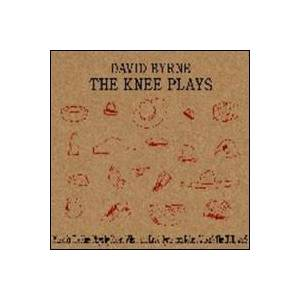 David Byrne: Knee Plays, The - Cover