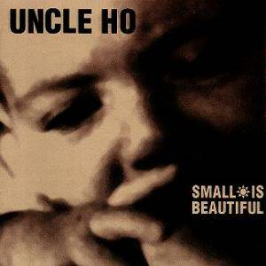 Cover - Uncle Ho: Small Is Beautiful