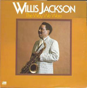 Cover - Willis Jackson: Way We Were, The