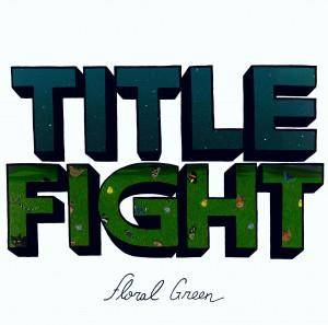 Title Fight: Floral Green - Cover