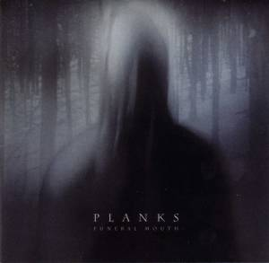 Planks: Funeral Mouth - Cover