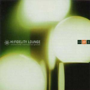 Hi:Fidelity Lounge Vol. 3: Cosmopolitan Grooves - Cover