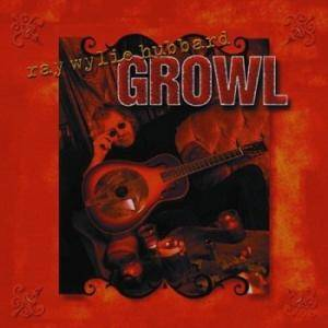 Cover - Ray Wylie Hubbard: Growl