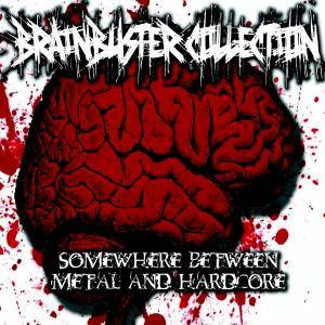 Cover - Path Of Destiny: Brainbuster Collection - Somewhere Between Metal And Hardcore