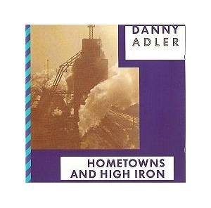 Cover - Danny Adler: Hometowns And High Iron