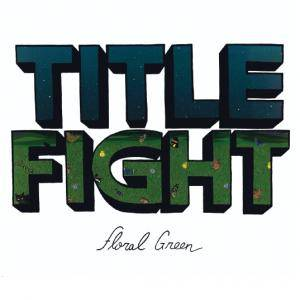 Title Fight: Floral Green (CD) - Bild 1