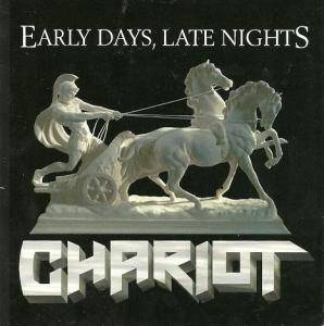 Cover - Chariot: Early Days, Late Nights