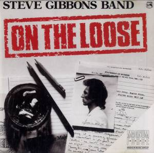 Cover - Steve Gibbons Band: On The Loose