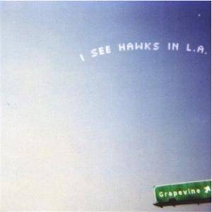 Cover - I See Hawks In L.A.: Grapevine