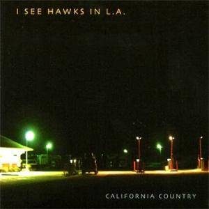 Cover - I See Hawks In L.A.: California Country
