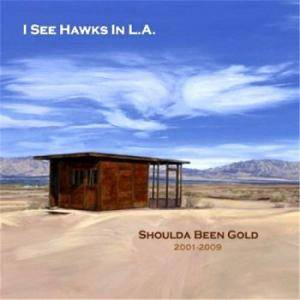 Cover - I See Hawks In L.A.: Shoulda Been Gold