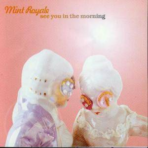 Cover - Mint Royale: See You In The Morning