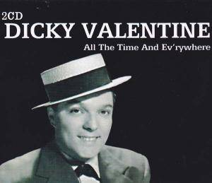 Cover - Dickie Valentine: All The Time And Ev'rywhere